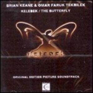CD Kelebek. the Butterfly Brian Keane , Omar Faruk Tekbilek