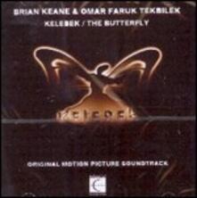 Kelebek. the Butterfly - CD Audio di Brian Keane,Omar Faruk Tekbilek