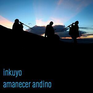 Amanecer Andino - CD Audio di Inkuyo