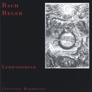 Bach - Reger - CD Audio di Johann Sebastian Bach,Max Reger,Franz Lehrndorfer