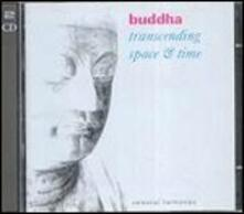 Buddha. Transcending Space & Time - CD Audio