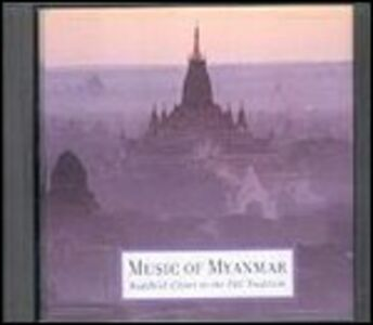 CD Music of Myanmar. Buddhist Chant in the Pali Tradition