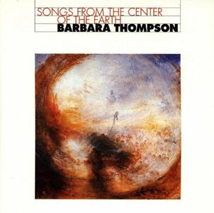 Songs from the Center of - CD Audio di Barbara Thompson