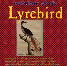 Lyrebird - CD Audio di Matthew Doyle