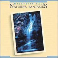 Nature's Fantasies - CD Audio di Malaysian Pale