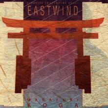 Eastwind. Japanese Shakuha - CD Audio di Masayuki Koga