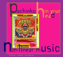 Pachinko in Your Head - CD Audio di Blue Rhan Studio