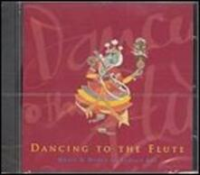 Dancing to the Flute. Indian Art - CD Audio