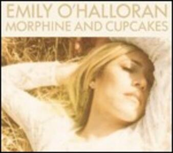 Morphine and Cupcakes - CD Audio di Emily O'Halloran