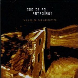 CD End of the Beginning di God Is an Astronaut