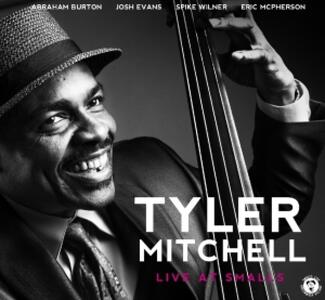 Live at Smalls - CD Audio di Tyler Mitchell - 2