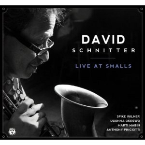 CD Live at Smalls di Dave Schnitter (Quartet) 1