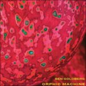 Foto Cover di Orphic Machine, CD di Ben Goldberg, prodotto da Bag
