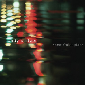 CD Some Quiet Place di Andy Snitzer