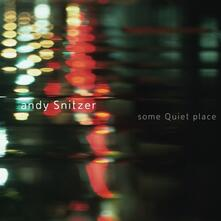 Some Quiet Place - CD Audio di Andy Snitzer