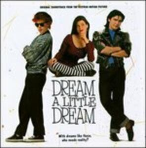Dream a Little Dream (Colonna Sonora) - CD Audio