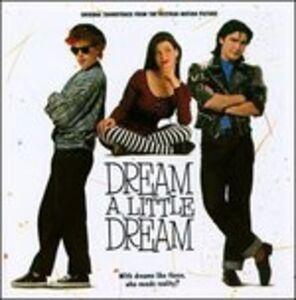 CD Dream a Little Dream (Colonna Sonora)