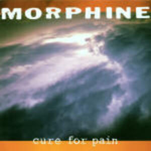 Cure for Pain - CD Audio di Morphine