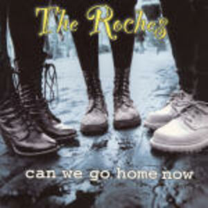 Foto Cover di Can We Go Home Now?, CD di Roches, prodotto da Ryko