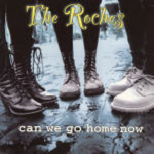CD Can We Go Home Now? di Roches