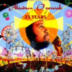 25 Years - CD Audio di Abiodun Oyewole