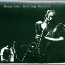 Bootleg Detroit - CD Audio di Morphine