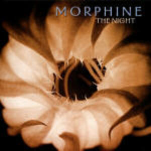 The Night - CD Audio di Morphine
