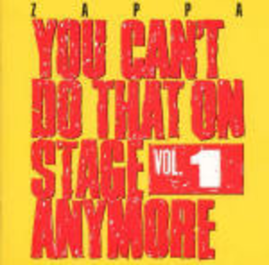CD You Can't Do That vol.1 di Frank Zappa