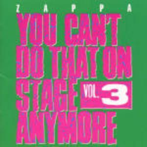 You Can't Do That vol.3 - CD Audio di Frank Zappa