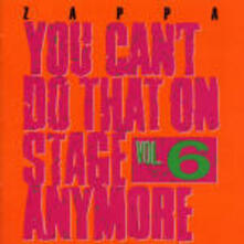 You Can't Do That vol.6 - CD Audio di Frank Zappa