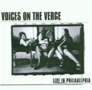 Live in Philadelphia - CD Audio di Voices on the Verge