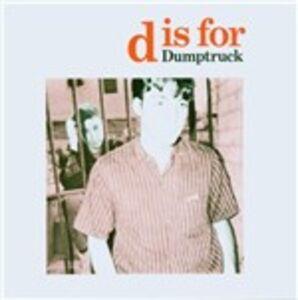 CD D Is for Dumptruck di Dumptruck