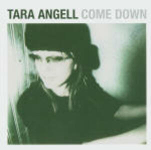 Come Down - CD Audio di Tara Angell