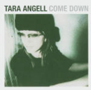 CD Come Down di Tara Angell