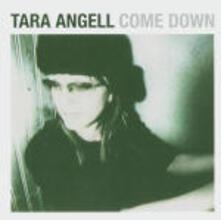Come Down - CD Audio di Tara Angell