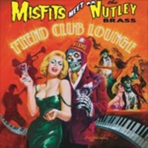 Fiend Club Lounge - CD Audio di Misfits,Nutley Brass
