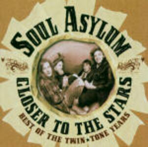 Foto Cover di Closer to the Stars, CD di Soul Asylum, prodotto da Rykodisc