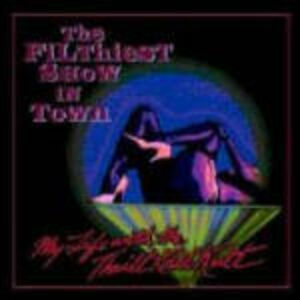 CD The Filthiest Show in Town di My Life with the Thrill Kill Kult