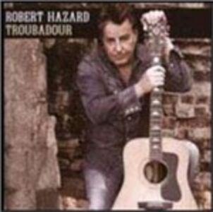 CD Troubadour di Robert Hazard