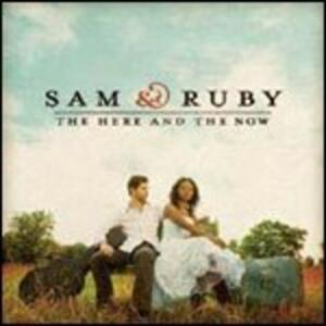 The Here and the Now - CD Audio di Sam & Ruby