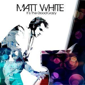 Foto Cover di It's the Good Crazy, CD di Matt White, prodotto da Rykodisc