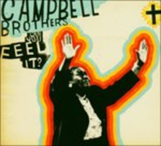 CD Can you Feel it? di Campbell Brothers