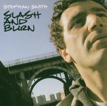 Slash & Burn - CD Audio di Stephan Smith
