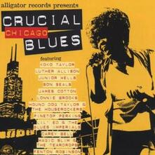 Crucial Chicago Blues - CD Audio di James Cotton,Luther Allison,Koko Taylor