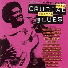 Alligator Records Presents More Crucial Guitar Blues - CD Audio