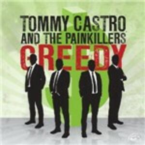 Greedy - Vinile LP di Tommy Castro,Painkillers