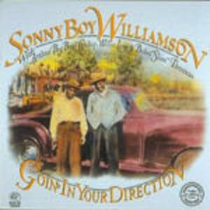 Goin' in your Direction - CD Audio di Sonny Boy Williamson