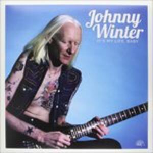 It's My Life Baby - Vinile LP di Johnny Winter