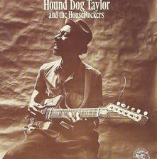 Hound Dog Taylor & the Houserockers - CD Audio di Hound Dog Taylor,Houserockers
