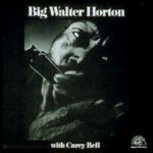 Foto Cover di Big Walter Horton & Carey Bell, CD di Carey Bell,Big Walter Horton, prodotto da Alligator